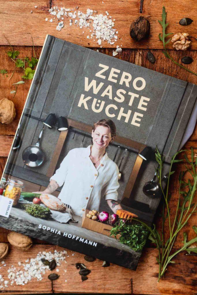 Das Kochbuch Zero Waste Küche von Sophia Hoffmann ist das Must-have in jeder Küche